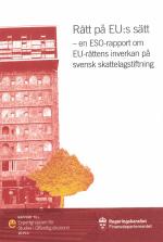 Rätt På Eu-s Sätt. Eso-rapport 2019-4 - En Eso-rapport Om Eu-rättens Inverkan På Svensk Skattelagstiftning