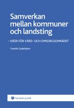 Samverkan Mellan Kommuner Och Landsting - Idéer För Vård- Och Omsorgsområdet