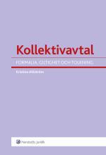 Kollektivavtal - Formalia, Giltighet Och Tolkning