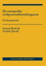De Europeiska Civilprocessförordningarna - En Kommentar