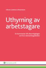 Uthyrning Av Arbetstagare - En Kommentar Till Uthyrningslagen Och Eu-s Bemanningsdirektiv