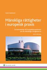 Mänskliga Rättigheter I Europeisk Praxis - En Kommentar Till Europakonventionen Om De Mänskliga Rättigheterna