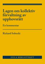 Lag Om Kollektiv Förvaltning Av Upphovsrätt - En Kommentar