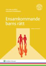 Ensamkommande Barns Rätt  - En Vägledning För Den Gode Mannen, Kommunen M Fl.