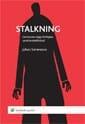 Stalkning - Om Brottet Olaga Förföljelse Samt Kontaktförbud
