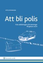 Att Bli Polis - Från Utbildningens Förväntningar Till Gatans Norm