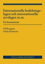Internationella Bodelningslagen Och Internationella Arvslagen M.m. - En Kommentar