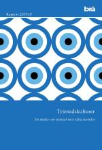 Tystnadskulturer. Brå Rapport 2019-10 - En Studie Om Tystnad Mot Rättsväsen