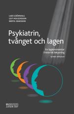 Psykiatrin, Tvånget Och Lagen - En Lagkommentar I Historisk Belysning