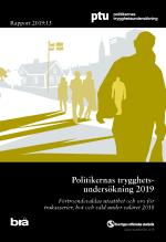 Politikernas Trygghetsundersökning 2019. Brå Rapport 2019-15 - Förtroendevaldas Utsatthet Och Oro För Trakasserier, Hot Och Våld Under Valåret 2018