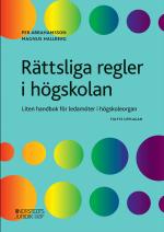 Rättsliga Regler I Högskolan - Liten Handbok För Ledamöter I Högskoleorgan
