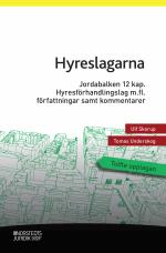 Hyreslagarna - Jordabalken 12 Kap., Lagen Om Uthyrning Av Egen Bostad, Hyresförhandlingslagen M.fl. Författningar Samt Kommentarer