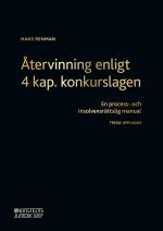 Återvinning Enligt 4 Kap. Konkurslagen - En Process- Och Insolvensrättslig Manual