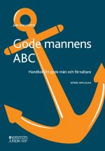 Gode Mannens Abc - Handbok För Gode Män Och Förvaltare