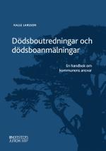 Dödsboutredningar Och Dödsboanmälningar - En Handbok Om Kommunens Ansvar