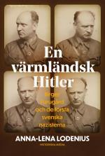 En Värmländsk Hitler - Birger Furugård Och De Första Svenska Nazisterna