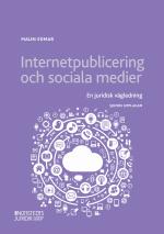 Internetpublicering Och Sociala Medier - En Juridisk Vägledning