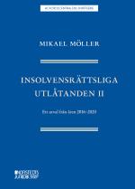Insolvensrättsliga Utlåtanden Ii - Ett Urval Från Åren 2016-2020