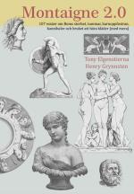 Montaigne 2.0.  107 Essäer Om Roms Storhet, Tummar, Barnuppfostran Och Bruket Att Bära Kläder (med Mera)
