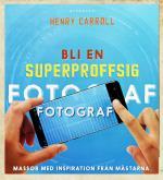 Bli En Superproffsig Fotograf