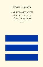 Harry Martinson - På Luffen I Ett Författarskap