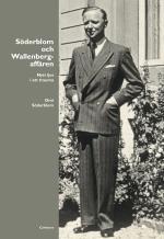 Söderblom Och Wallenbergaffären - Nytt Ljus I Ett Trauma