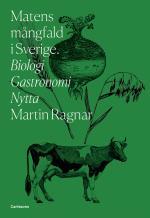 Matens Mångfald - Biologi. Gastronomi. Nytta