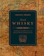 Skotsk Whisky - De Främsta Destillerierna Och Bästa Whiskeysorterna