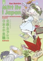 Mitt Liv I Japan 2- En Mangatecknares Äventyr