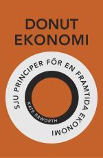 Donutekonomi - Sju Principer För En Framtida Ekonomi