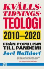 Kvällstidningsteologi - 2010-2020 - Från Populism Till Pandemi