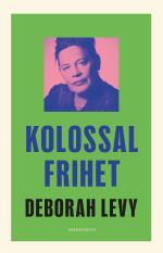 Kolossal Frihet - En Pågående Självbiografi