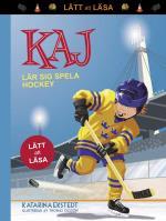 Kaj Lär Sig Spela Hockey (lätt Att Läsa)