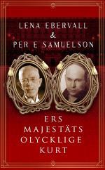 Ers Majestäts Olycklige Kurt - En Roman Med Verklighetsbakgrund