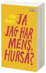 Ja Jag Har Mens, Hurså?