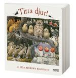 Titta Djur! - Ur Elsa Beskows Bildskatt