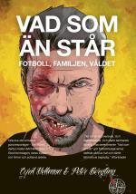 Vad Som Än Står - Fotboll, Familjen, Våldet