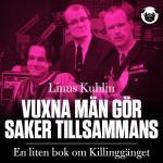 Vuxna Män Gör Saker Tillsammans - En Liten Bok Om Killinggänget