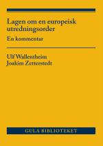 Lagen Om En Europeisk Utredningsorder - En Kommentar