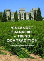 Vinlandet Frankrike - Trend Och Tradition