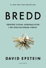Bredd - Därför Lyckas Generalister I En Specialiserad Värld
