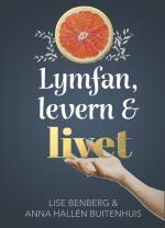 Lymfan, Levern & Livet