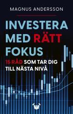 Investera Med Rätt Fokus- 15 Råd Som Tar Dig Till Nästa Nivå
