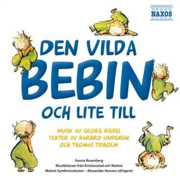 Den vilda bebin och lite till (Riedel/Lindgren)