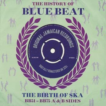 History of Blue Beat / Birth of Ska (BB51-75)