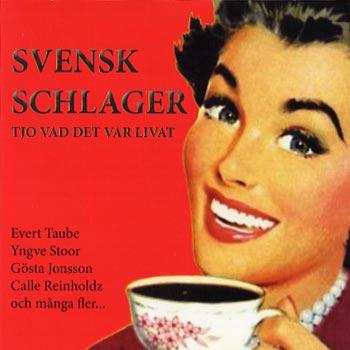 Svensk schlager / Tjo vad det var livat