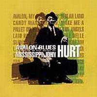 Avalon Blues/A Tribute To Mississippi John Hurt