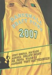 Dancehall Draft Picks 2007