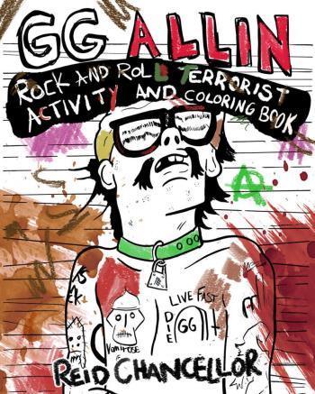 Rock And Roll Terrorist A: Gg Allin...