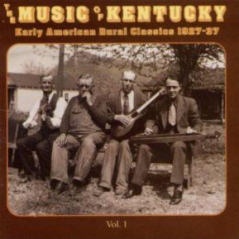 Music Of Kentucky vol 1 1927-37